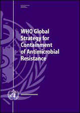 WHO Global Strategy for Containment of Antimicrobial Resistance