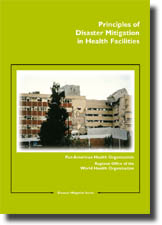 Principles of Disaster Mitigation in Health Facilities